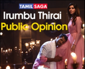 Irumbu Thirai Public Opinion