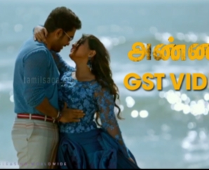 ANNADURAI - GST Video Song
